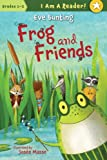 Frog and Friends, Eve Bunting, 1585366897