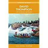 David Thompson: A Life of Adventure and Discovery (Amazing Stories (Heritage House))