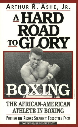 Search : A Hard Road To Glory: A History Of The African American Athlete: Boxing