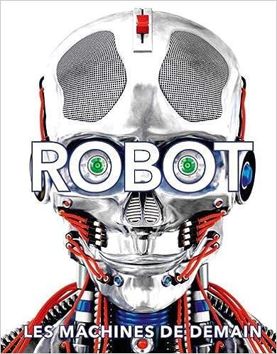 Robot : les machines de demain | Buller, Laura. Auteur