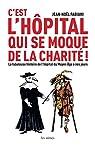 C'est l'hôpital qui se moque de la charité ! par Fabiani