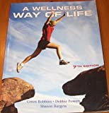 A Wellness Way of Life, Robbins, Gwen and Powers, Debbie, 0073209554