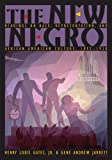 The New Negro: Readings on Race, Representation, and African American Culture, 1892-1938, Gene Andrew Jarrett, Henry Louis, Jr. Gates, 0691126518