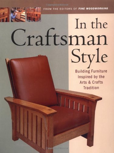 In the Craftsman Style: Building Furniture Inspired by the Arts & Crafts T (In The Style) by Editors of Fine Woodworking(February 16, 2001) Paperback