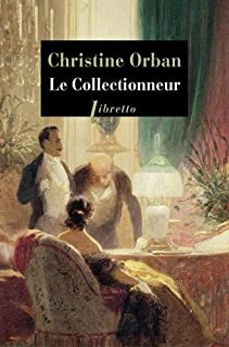 Le collectionneur, Orban, Christine