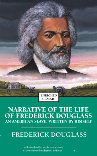 Narrative of the Life of Frederick Douglass: An American Slave, Written by Himself (Enriched Classics) (English Edition)