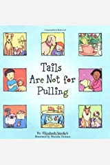 Tails Are Not for Pulling (Ages 4-7) (Best Behavior Series) Kindle Edition