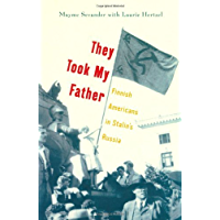They Took My Father: Finnish Americans in Stalin's Russia