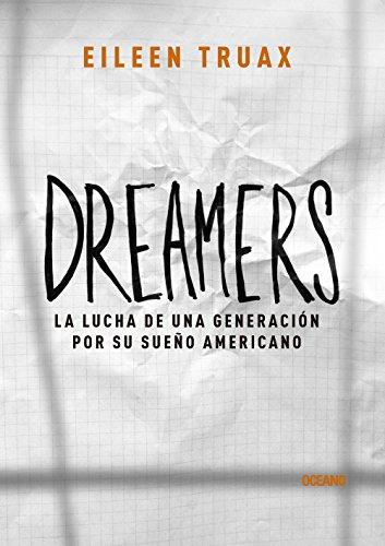 Dreamers: La lucha de una generación por su sueño americano (El dedo en la llaga) (Spanish Edition)