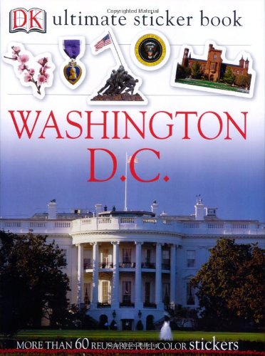Ultimate Sticker Book: Washington, D.C. (Ultimate Sticker Books)