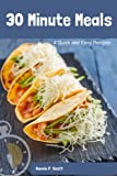 Are you looking for delicious and quick recipes to feed your family? This simple and easy cookbook has step-by-step recipes that are easy to follow and only take 30 minutes or less to make!   With a nice variety of recipes, this book is your ...