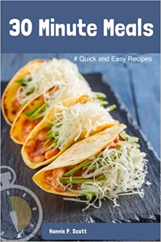 30 Minute Meals Quick And Easy Recipes Scott Hannie P
