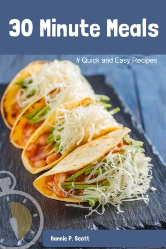 30 Minute Meals: Quick and Easy (Easy Recipe Book)