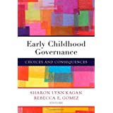 Early Childhood Governance: Choices and Consequences