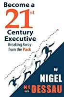 Become a 21st Century Executive Front Cover
