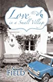 Love in a Small Village, Nanette Field, 1475941722