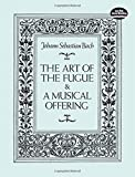 Bach: The Art of the Fugue & A Musical Offering