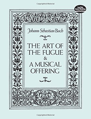 Read Online The Art of the Fugue and A Musical Offering (Dover Chamber Music Scores) ebook