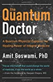 The Quantum Doctor, Amit Goswami, 1571746552