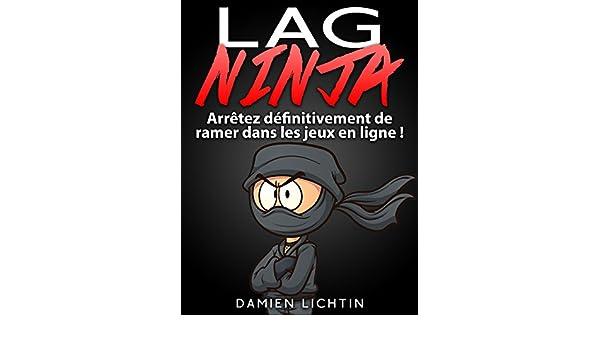 Lag Ninja: Arrêtez définitivement de ramer dans les jeux en ...