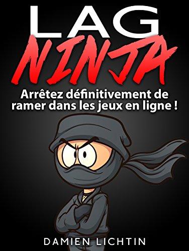 Amazon.com: Lag Ninja: Arrêtez définitivement de ramer dans ...