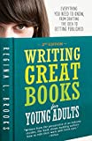 Writing Great Books for Young Adults: Everything You Need to Know, from Crafting the Idea to Getting Published by  Regina Brooks in stock, buy online here