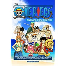 The One Piece Drawing Book for Kids: Learn How to Draw Characters from One Piece with the Easy and Fun Step-by-Step Guide