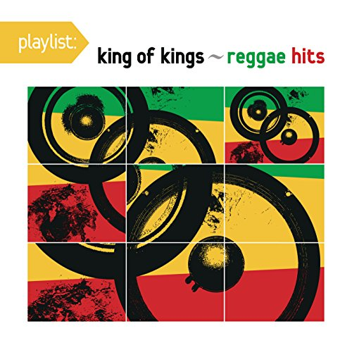 Playlist: King Of Kings - Regg...