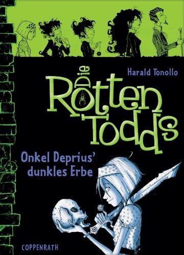 Die Rottentodds - Band 1: Onkel Deprius' dunkles Erbe (German Edition) (Wahre Geschichte Von Halloween)