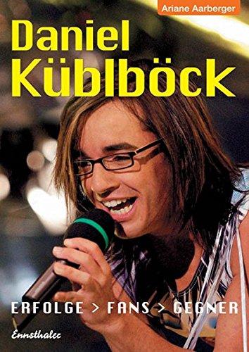 Daniel Küblböck. Erfolge - Fans - Gegner