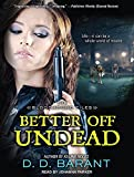 Better Off Undead (Bloodhound Files)
