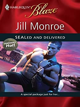 SEALed and Delivered (Uniformly Hot!) by [Monroe, Jill]