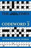 The Times Codeword Book 3: 150 Easy to Difficult Puzzles