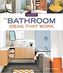 new bathroom ideas that work ideas that work scott gibson amazoncom books - New Bathroom Ideas