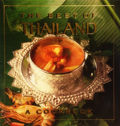The Best of Thailand: A Cookbook by Grace Young, Steven Mark Needham