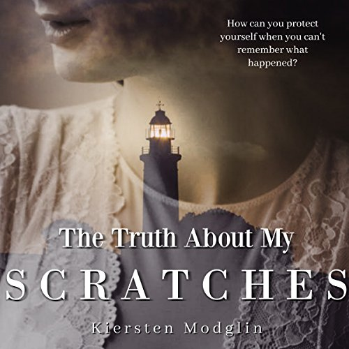 The Truth About My Scratches: The Carolina Killer Files, Book 3