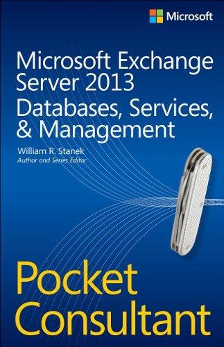 Microsoft Exchange Server 2013 Pocket Consultant by William R. Stanek, Publisher : Microsoft Press