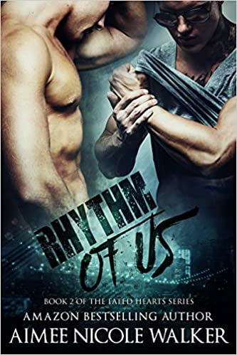 Rhythm of Us: Book 2 Of The Fated Hearts Series