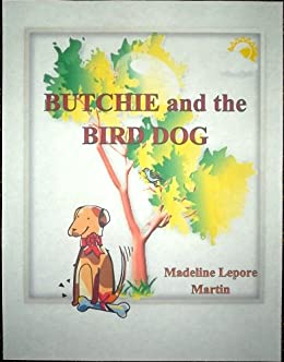 BUTCHIE AND THE BIRD DOG: A Children's Story