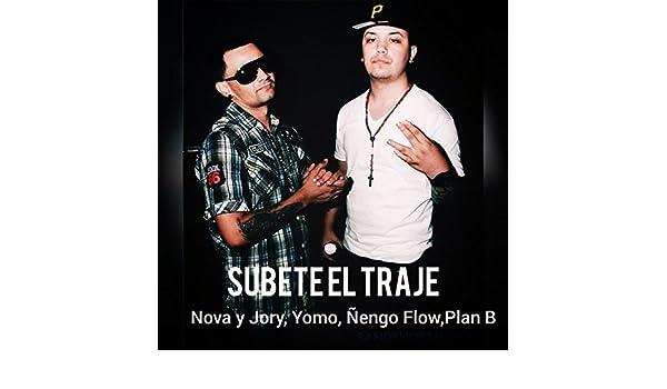 Subete El Traje (feat. Nova, Jory, Yomo, Ñengo Flow & Plan B ...