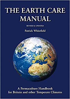 The Earth Care Manual: A Permaculture Handbook For Britain And Other Temperate Climates Epub Descargar Gratis
