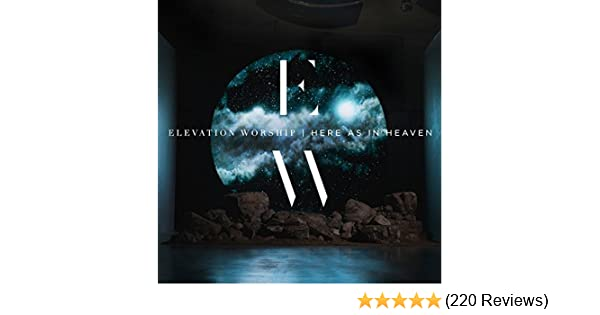 Here As In Heaven by Elevation Worship on Amazon Music - Amazon com