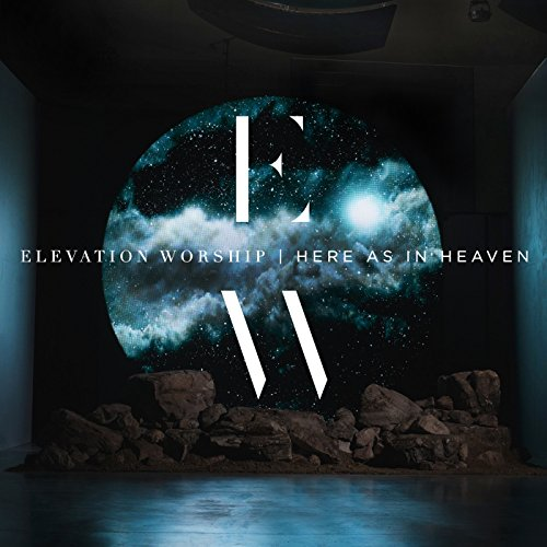 Here As In Heaven - Elevation Music