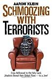 Schmoozing with Terrorists, Aaron Klein, 0979045126