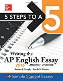 5 Steps to a 5: Writing the AP English Essay 2016 (5 Steps to a 5 on the Advanced Placement Examinations Series)