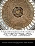 img - for A Study of Higher Education Instructional Expenditures: The Delaware Study of Instructional Costs and Productivity. Research and Development Report (2011-01-01) book / textbook / text book