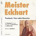 Trostbuch / Vom edlen Menschen Hörbuch von Meister Eckhart Gesprochen von: Axel Grube