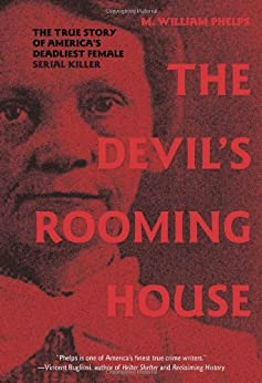 The Devil's Rooming House: The True Story of America's Deadliest Female Serial Killer - Free Preview Chapter 2 by [Phelps, M. William]
