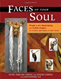 Faces of Your Soul, Elise Dirlam Ching and Kaleo Ching, 1556435908
