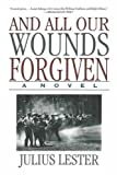 And All Our Wounds Forgiven, Julius Lester, 1611455103
